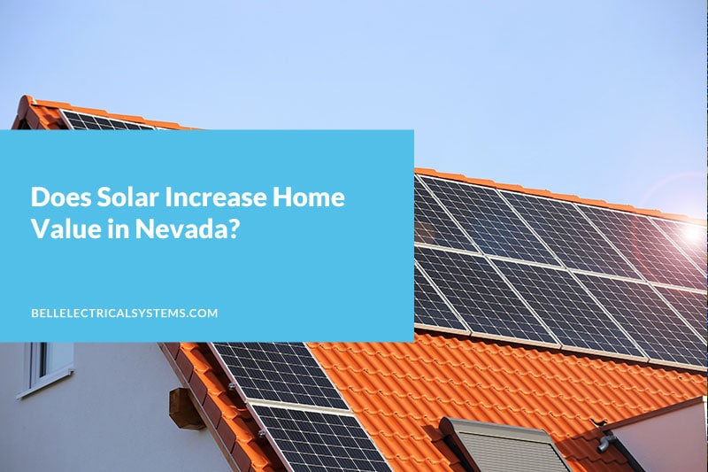 Does Solar Increase Home Value in Nevada?