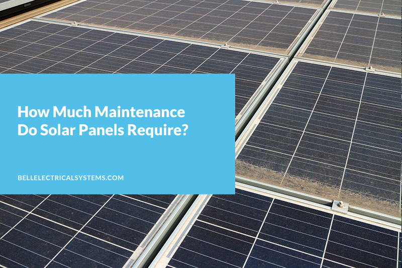 How Much Maintenance Do Solar Panels Require?