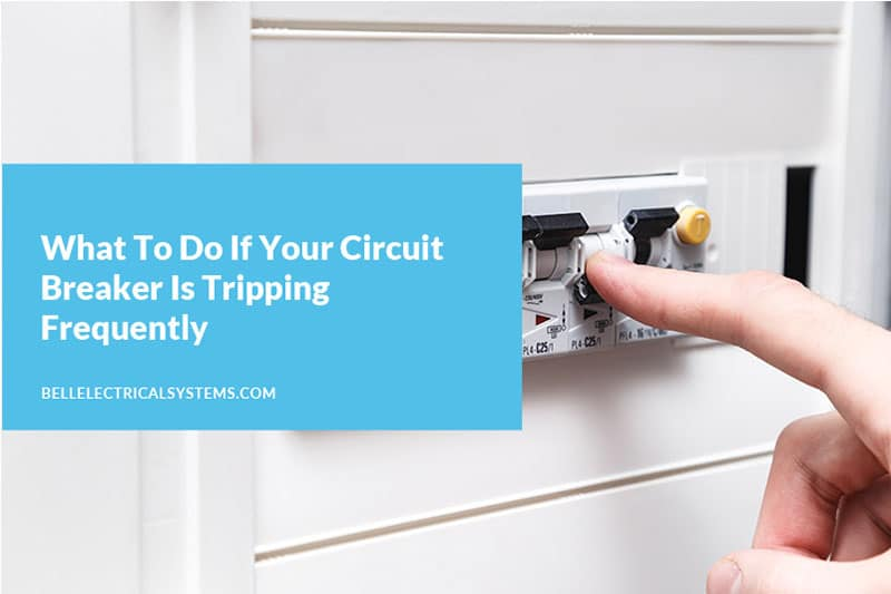 What To Do If Your Circuit Breaker Is Tripping Frequently