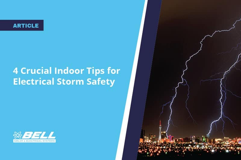 4 Crucial Indoor Tips for Electrical Storm Safety