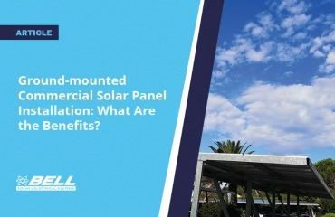 Ground-mounted Commercial Solar Panel Installation: What Are the Benefits?