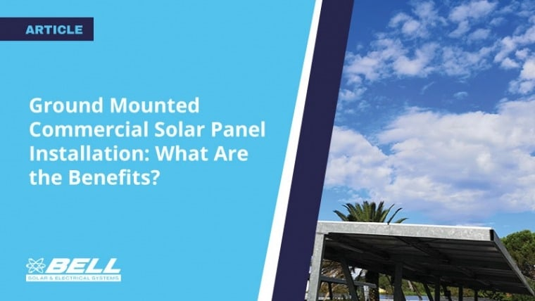 Ground Mounted Commercial Solar Panel Installation: What Are the Benefits?