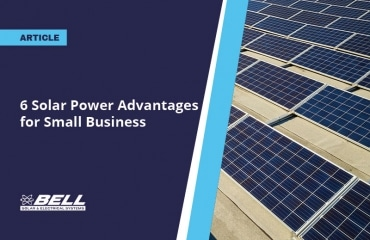 6 Solar Power Advantages for Small Business