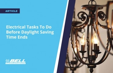 Electrical Tasks To Do Before Daylight Saving Time Ends