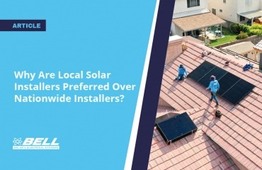 Why Are Local Solar Installers Preferred Over Nationwide Installers?